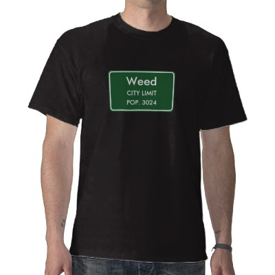 Weed, CA City Limits Sign T Shirts